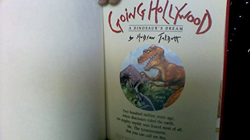 Going Hollywood: A Dinosaur's Dream: Talbott, Hudson