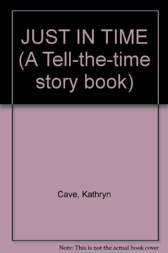 9780517573112: JUST IN TIME (A Tell-the-time story book)