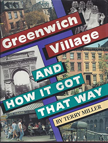 Greenwich Village and How It Got That Way: Miller, Terry