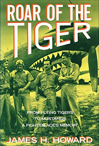 9780517573235: Roar Of The Tiger : From Flying Tigers to Mustangs , A Fighter Ace's Memoir