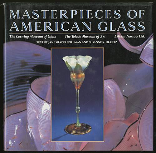9780517573242: Masterpieces of American Glass: The Corning Museum of Glass, The Toledo Museum of Art, Lillian Nassau Ltd.