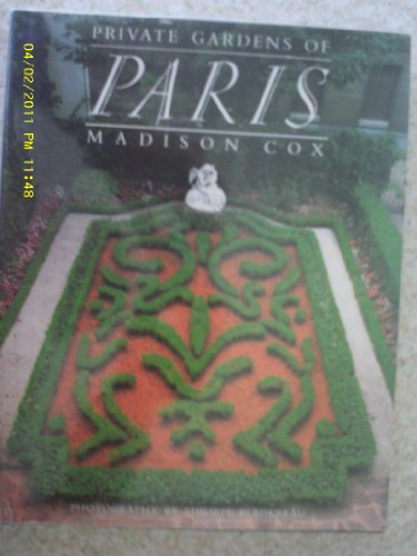 Private Gardens Of Paris: Cox, Madison
