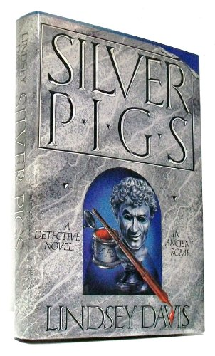 The Silver Pigs: A Novel: Davis, Lindsey