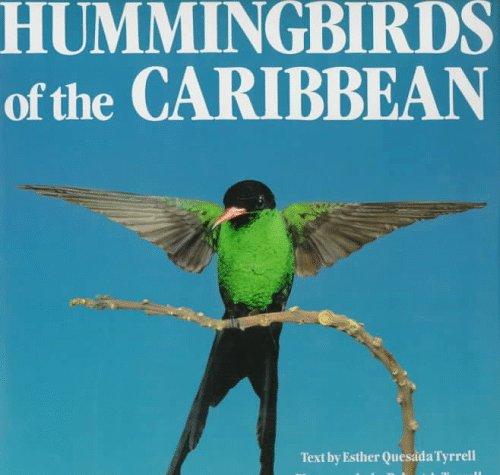 HUMMINGBIRDS OF THE CARIBBEAN.: Tyrrell, Esther Quesada