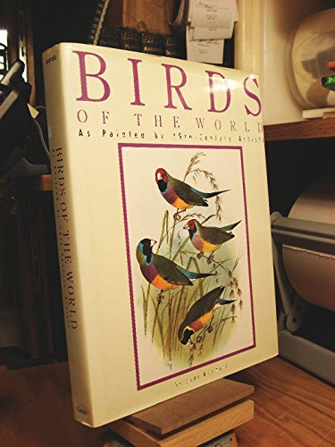 9780517573747: Birds of the World: As Painted by 19th Century Artists