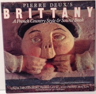 9780517573761: Pierre Deux's Brittany: A French Country Style & Source Book