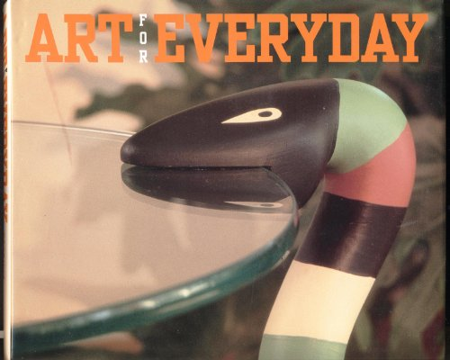 Art for Everyday : The New Craft Movement: Conway, Patricia