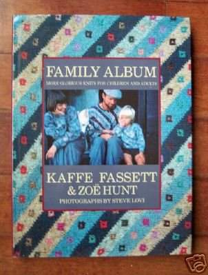 Family Album More Glorious Knits for Children and Adults: Fassett, Kaffe; Hunt, Zoe