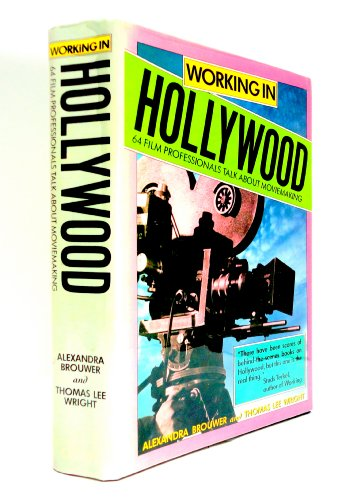 9780517574010: Working In Hollywood: 64 Film Professionals Talk About Moviemaking