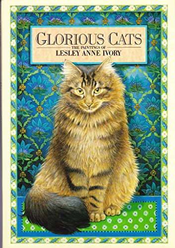 9780517574126: Glorious Cats: The Paintings of Lesley Anne Ivory