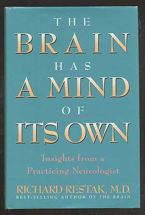 THE BRAIN HAS A MIND OF ITS OWN Insights from a Practicing Neurologist