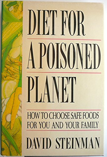 9780517575123: Diet for a Poisoned Planet: How to Choose Safe Foods for You and Your Family