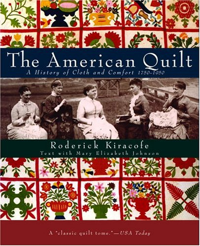 9780517575352: The American Quilt: A History of Cloth and Comfort 1750-1950