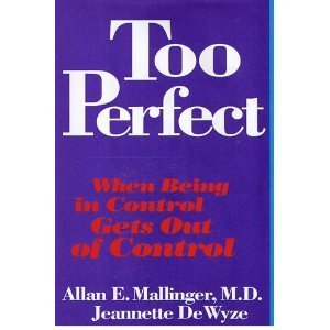 9780517575659: Too Perfect: When Being In Control Gets Out Of Control