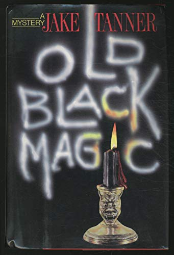 OLD BLACK MAGIC Signed Copy): Tanner, Jake
