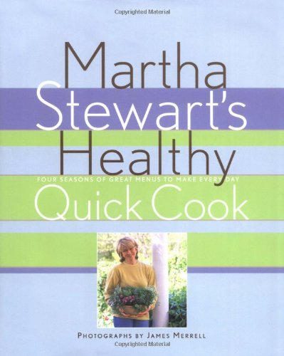 9780517577028: Martha Stewart's Healthy Quick Cook