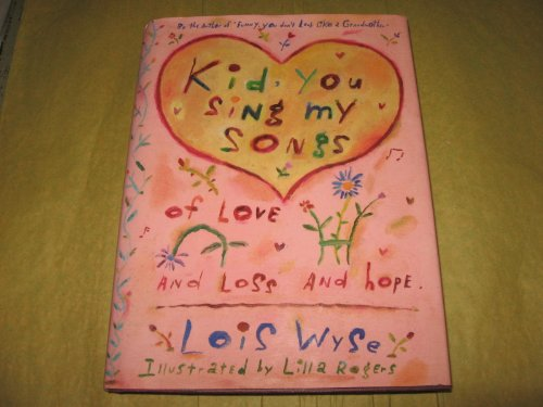 9780517577059: Kid, You Sing My Songs of Love and Loss and Hope