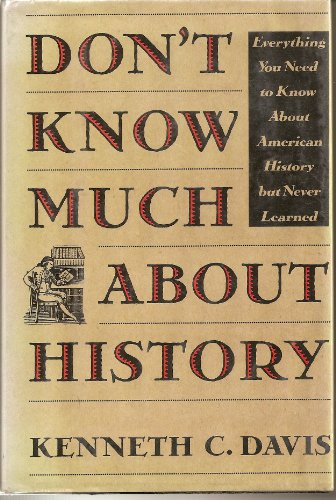 9780517577066: Don't Know Much About History: Everything You Need to Know About American History but Never Learned