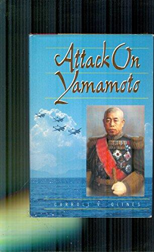 Attack on Yamamoto: Glines, Carroll V.