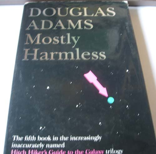 Mostly Harmless: The Fifth Book in the Increasingly Inaccurately Named Hitch Hiker's Guide to the...