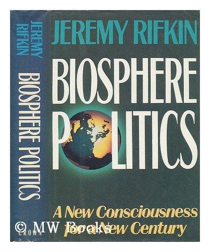 9780517577462: Biosphere Politics: A New Consciousness for a New Century