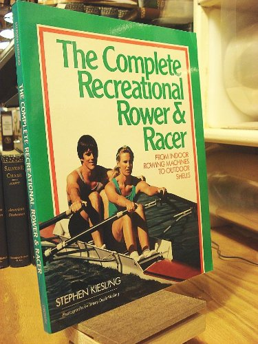 The Complete Recreational Rower and Racer 9780517577493 A comprehensive manual for the millions who enjoy rowing as an outdoor sport or indoor exercise. 101 black-and-white photographs.