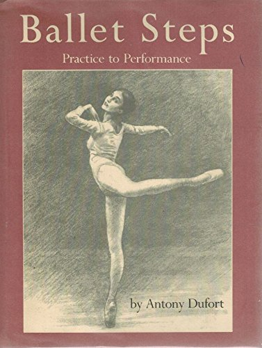 9780517577707: Ballet Steps: Practice to Performance
