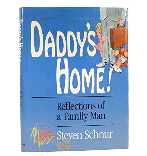 Daddy's Home!: Schnur, Steven