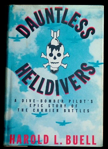 9780517577943: Dauntless Helldivers: A Divebomber Pilot's Epic Story of the Carrier Battles