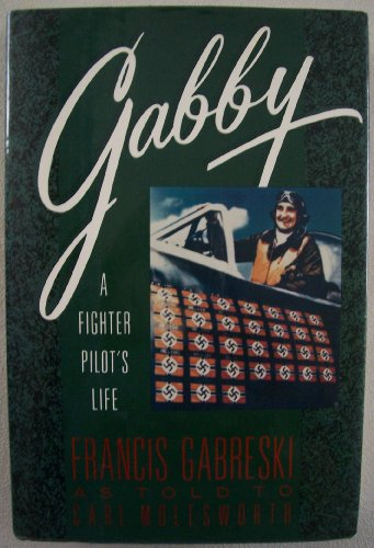 9780517578018: Gabby: A Fighter Pilot's Life: Frances Gabreski as told to