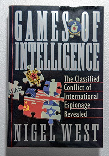 Games of Intelligence: The Classified Conflict of International Espionage