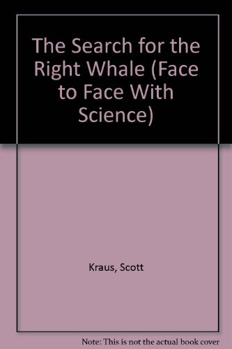 9780517578452: SEARCH FOR THE RIGHT WHALE (Face to Face With Science)