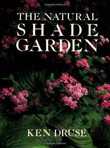 the Natural Shade Garden: Druse, Ken