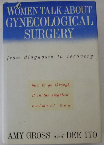 Women Talk About Gynecological Surgery : From Diagnosis to Recovery