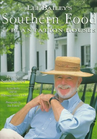 9780517581032: Lee Bailey's Southern Food & Plantation Houses