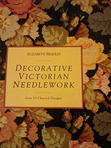 Decorative Victorian Needlework: Elizabeth Bradley