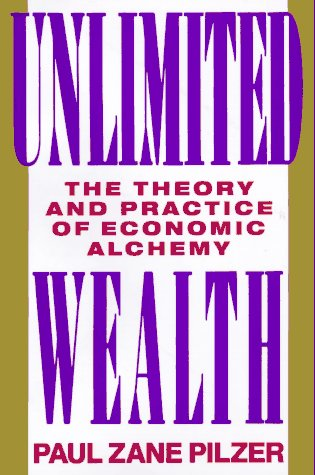 9780517582114: Unlimited Wealth: The Theory and Practice of Economic Alchemy