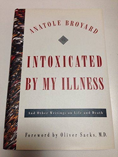 9780517582169: Intoxicated By My Illness: And Other Writings on Life and Death