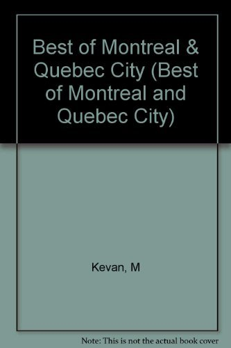 9780517582305: The Best of Montreal and Quebec City: A Guide to the Places, Peoples, and Pleasures of French Canada