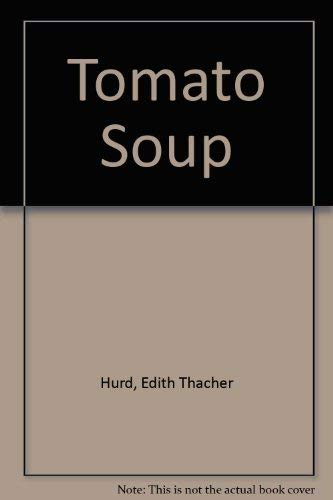 Tomato Soup (0517582376) by Hurd, Edith Thacher