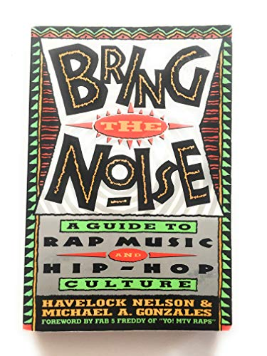 Bring The Noise: A Guide to Rap: Nelson, Havelock