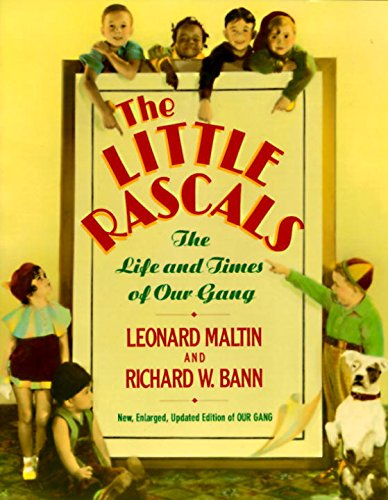 The Little Rascals: The Life and Times: Maltin, Leonard; Bann,