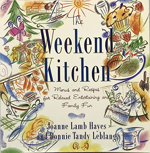 9780517583289: Weekend Kitchen, The:: Menus and Recipes for Relaxed Entertaining and Family Fun
