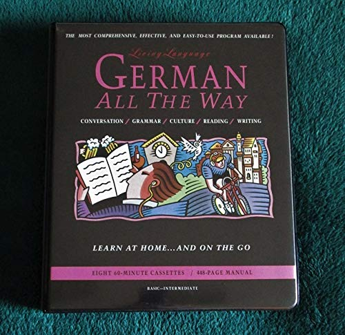 9780517583784: German All The Way: Learn at Home and On the Go (Living Language All the Way)
