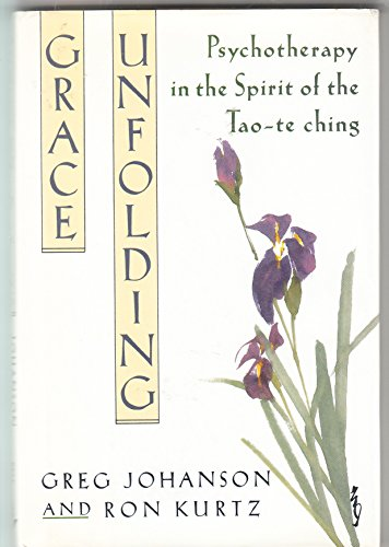 9780517584491: Grace Unfolding: Psychotherapy in the Spirit of the Tao-te-ching (A bell tower book)