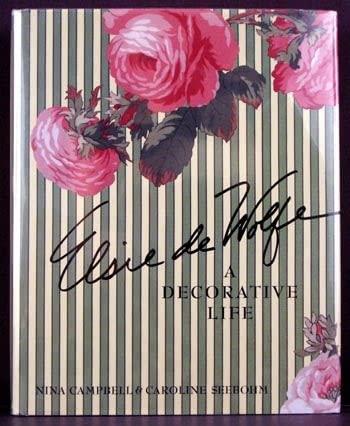 Elsie de Wolfe: A Decorative Life: Campbell, Nina & Caroline Seebohm