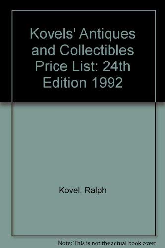 9780517584729: Kovels' Antiques And Collectibles Price List: 24th Edition 1992
