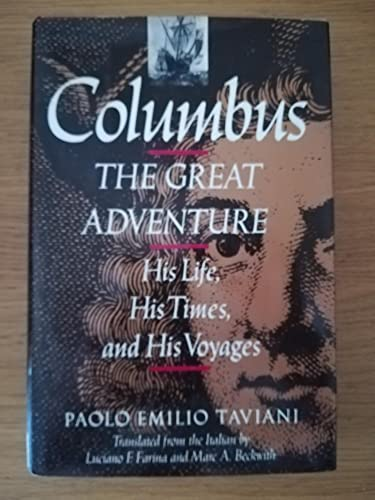Columbus: The Great Adventure: His Life, His: Paolo Emilio Taviani