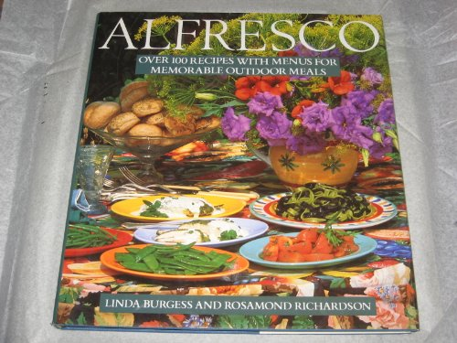 Alfresco: Over 100 Recipes With Menus for Memorable Outdoor Meals