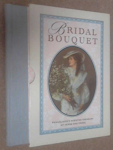 Bridal Bouquet: Penhaligon's Scented Treasury of Verse and Prose